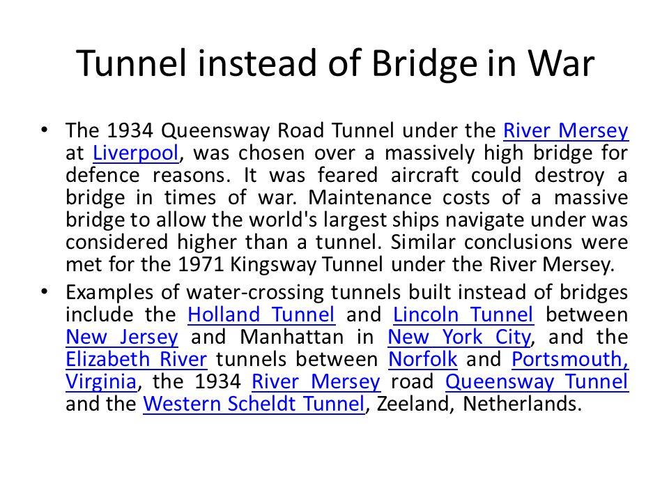 Tunnel instead of Bridge in War