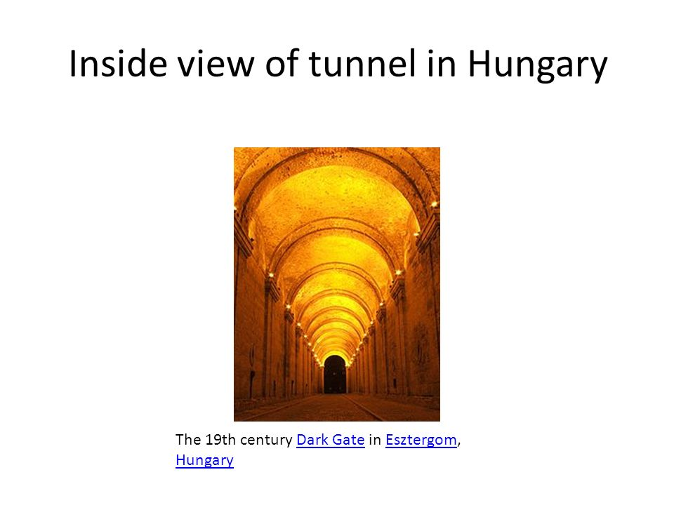 Inside view of tunnel in Hungary