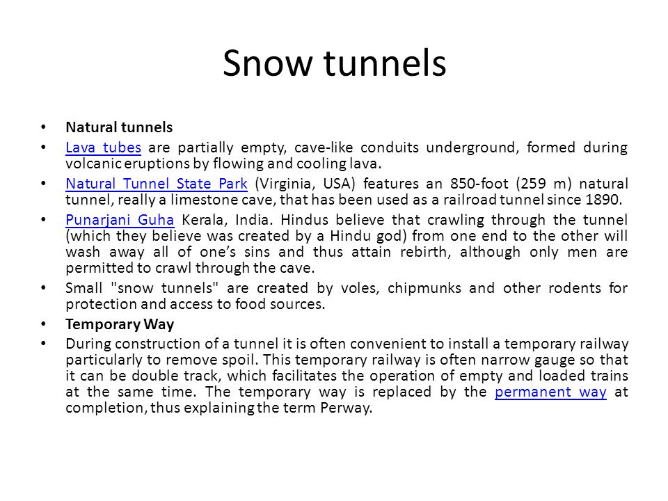 Snow tunnels Natural tunnels