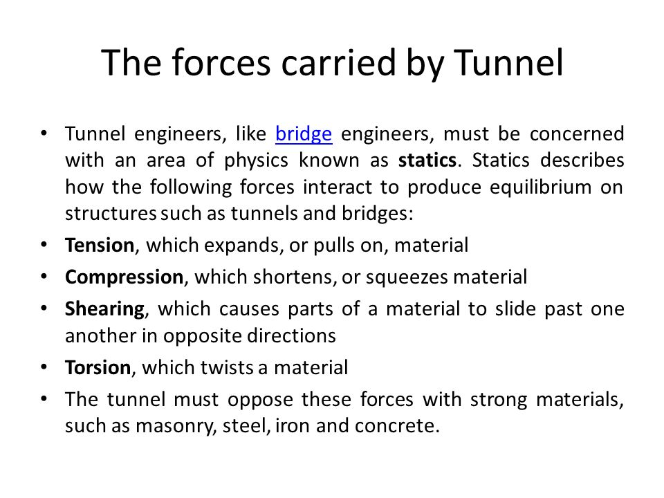 The forces carried by Tunnel