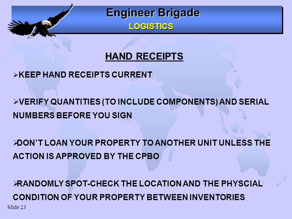 HAND RECEIPTS KEEP HAND RECEIPTS CURRENT. VERIFY QUANTITIES (TO INCLUDE COMPONENTS) AND SERIAL NUMBERS BEFORE YOU SIGN.