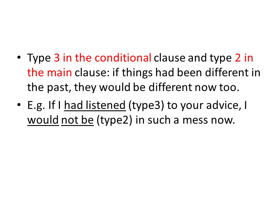 Type 3 in the conditional clause and type 2 in the main clause: if things had been different in the past, they would be different now too.