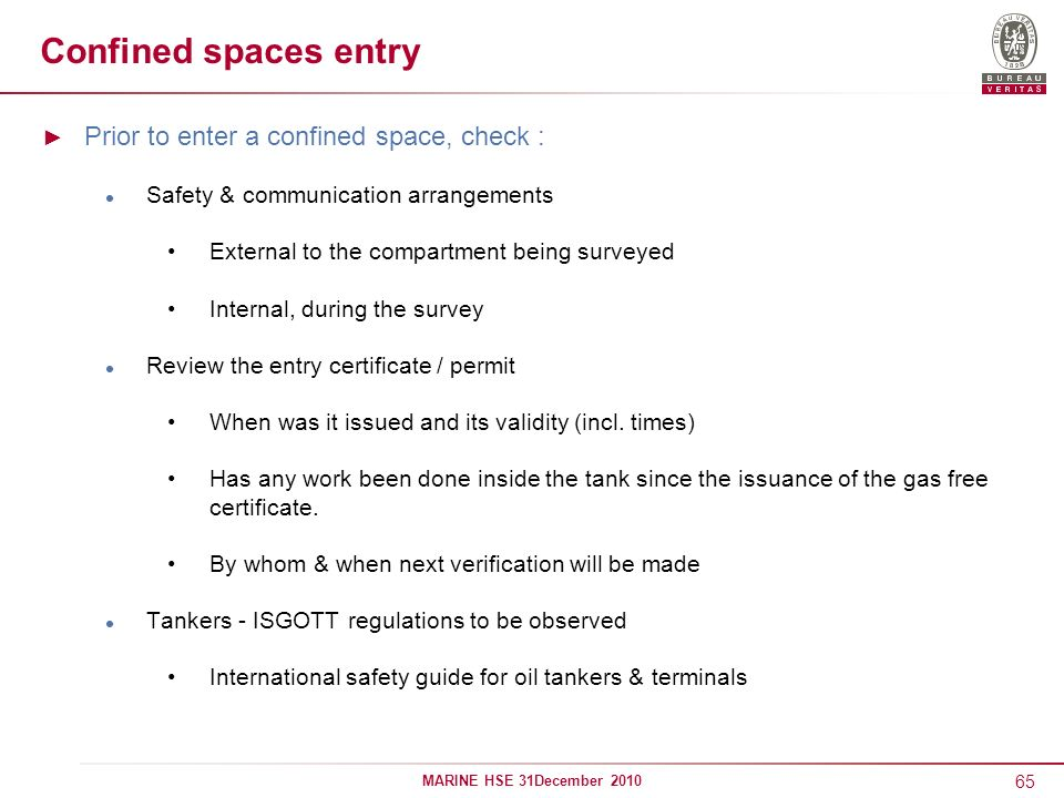 Confined spaces entry Prior to enter a confined space, check :
