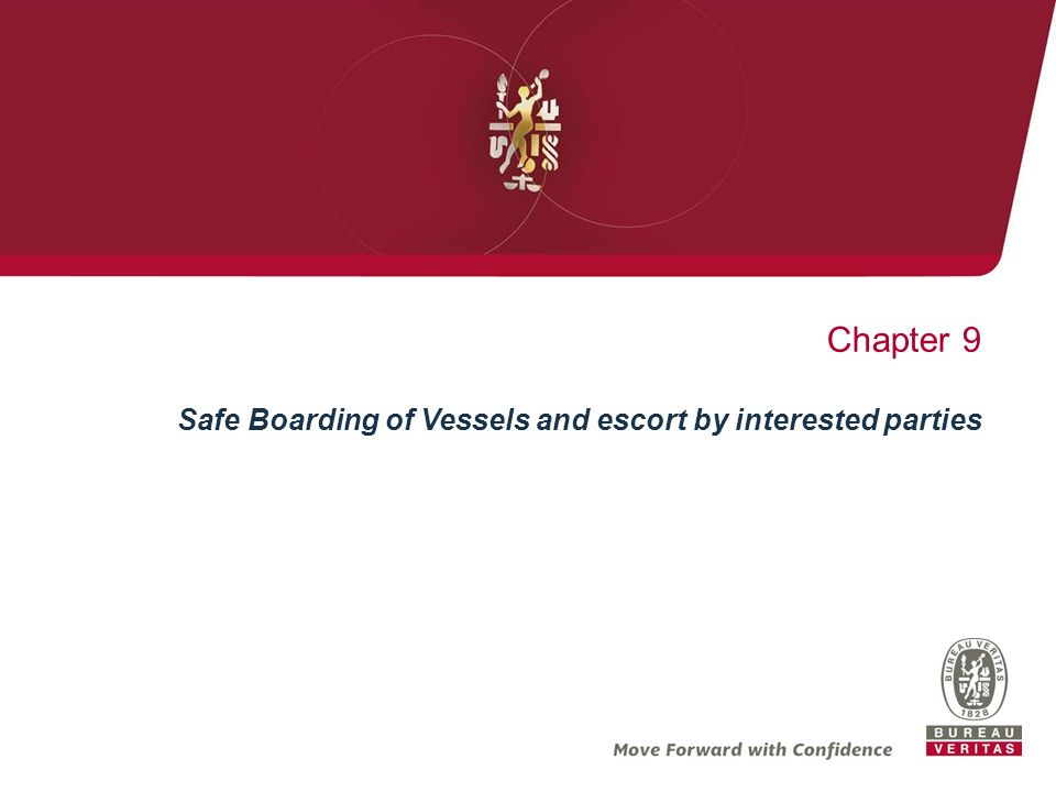 Chapter 9 Safe Boarding of Vessels and escort by interested parties