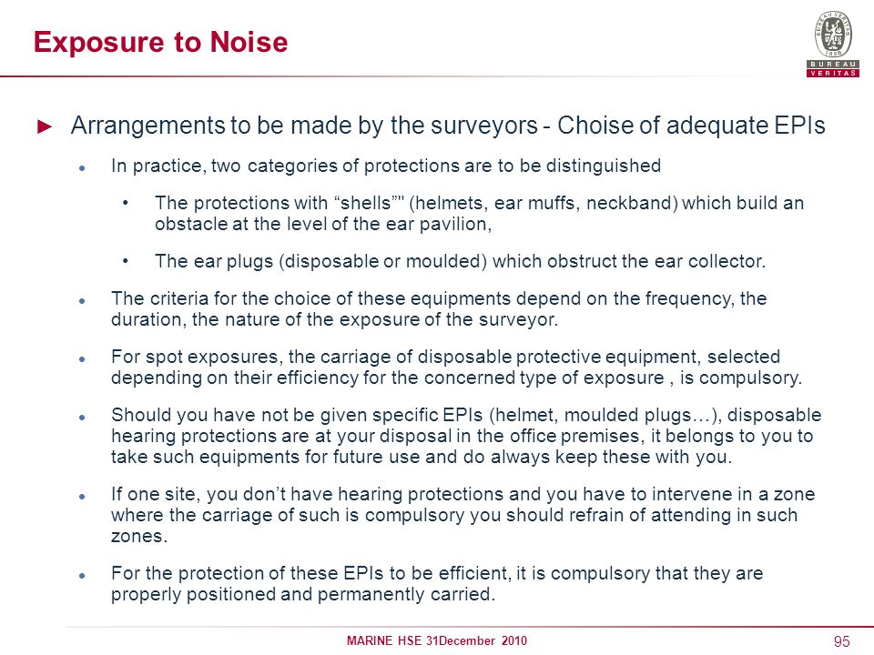 Exposure to Noise Arrangements to be made by the surveyors - Choise of adequate EPIs.