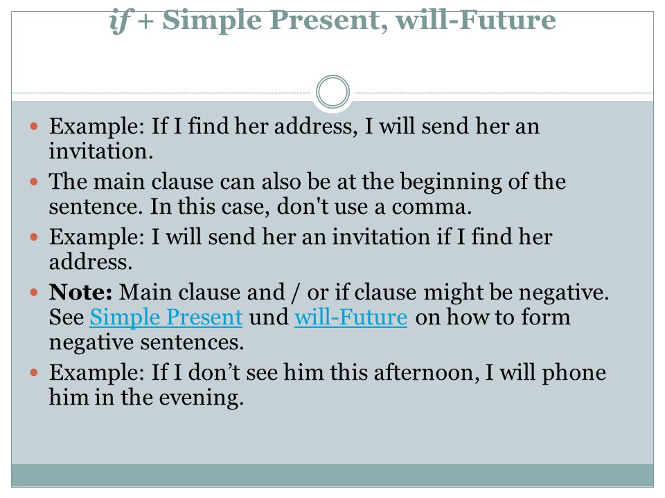 Form if + Simple Present, will-Future