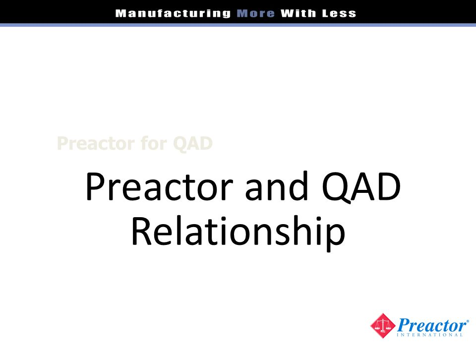Preactor and QAD Relationship