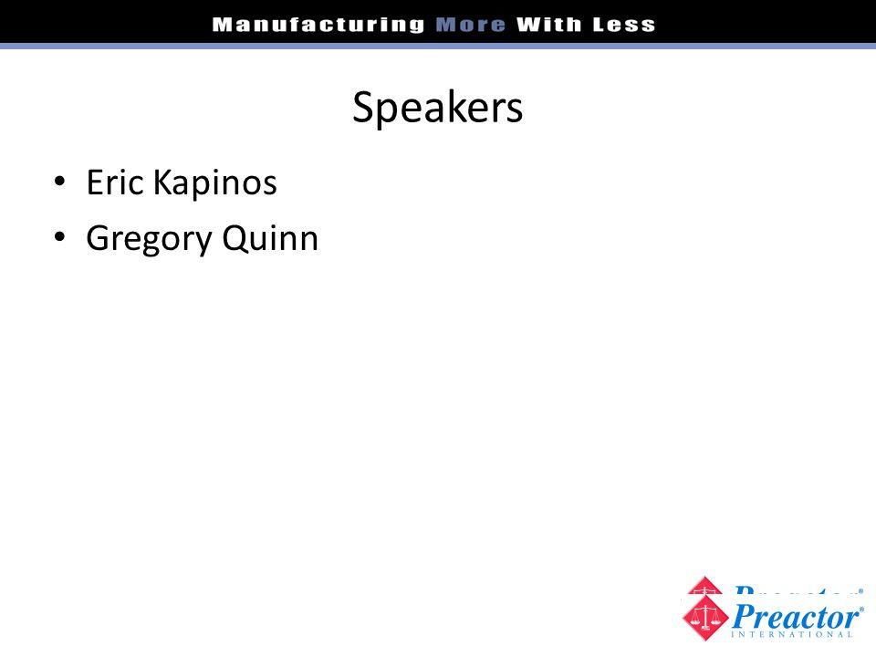 Speakers Eric Kapinos Gregory Quinn