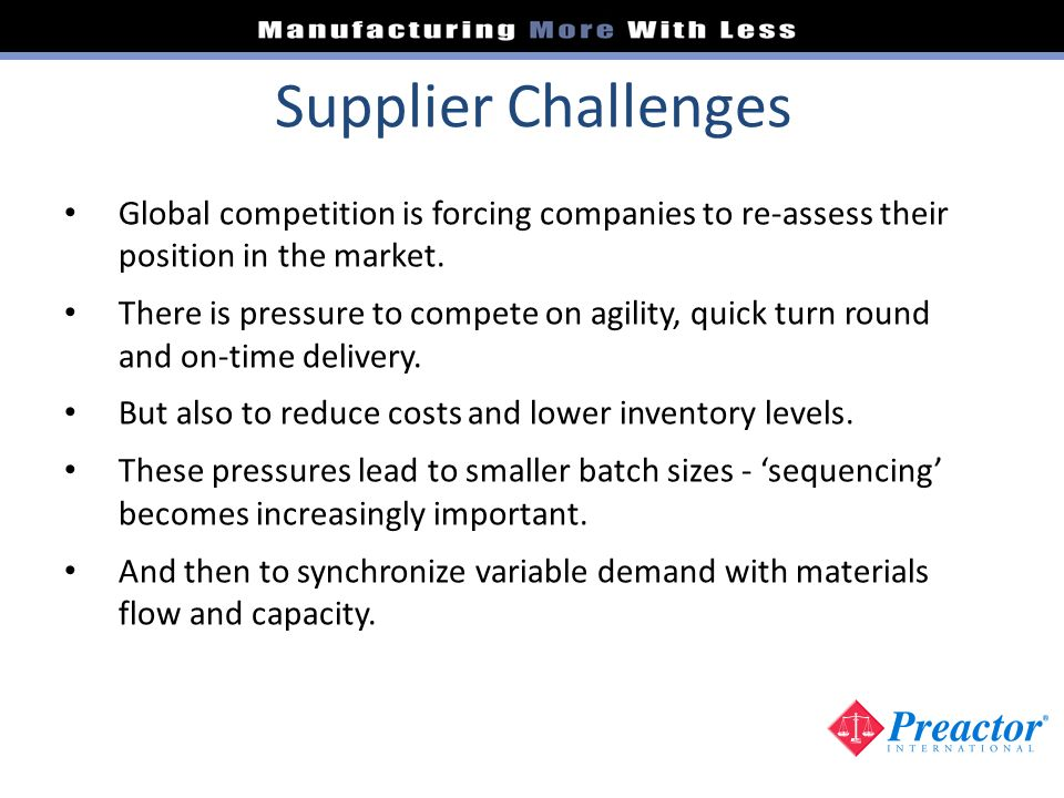 Supplier Challenges Global competition is forcing companies to re-assess their position in the market.
