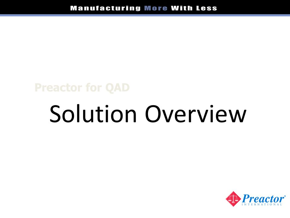 Preactor for QAD Solution Overview