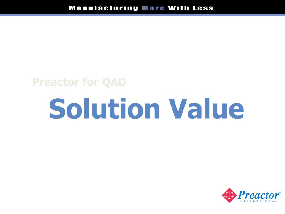 Preactor for QAD Solution Value