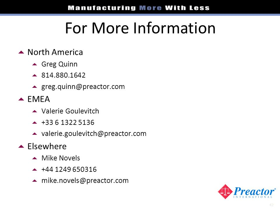 For More Information North America EMEA Elsewhere Greg Quinn
