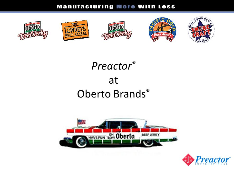 Preactor® at Oberto Brands®