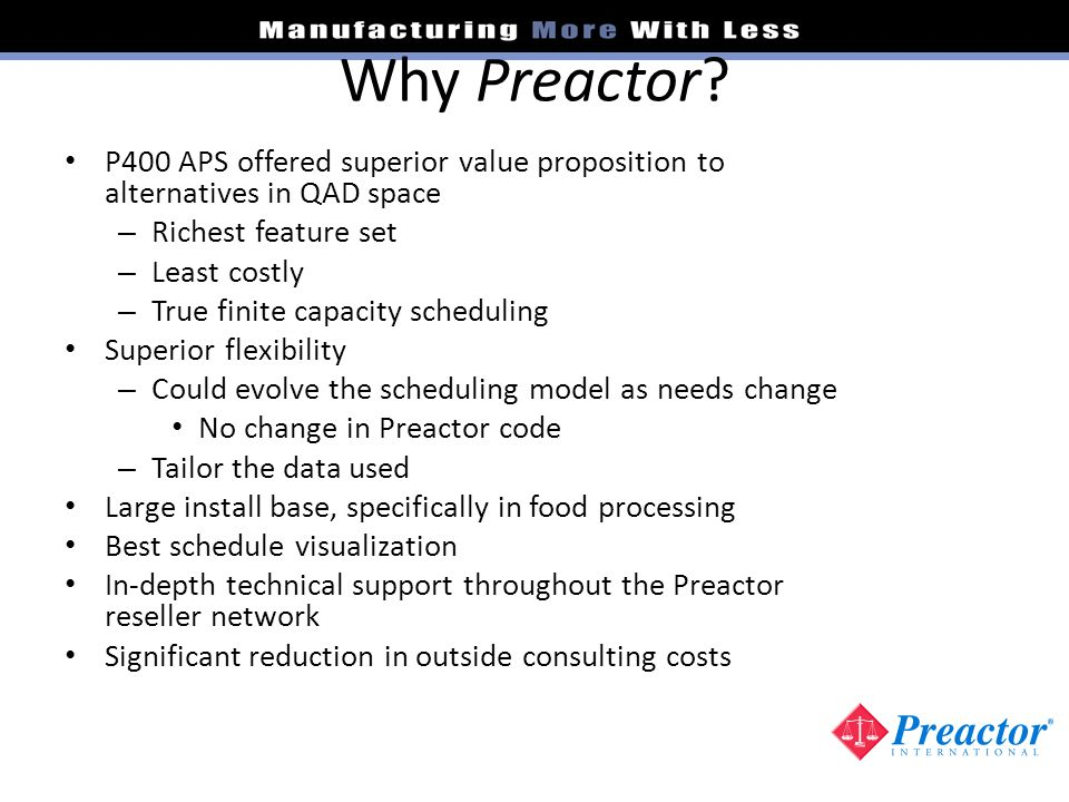 Why Preactor P400 APS offered superior value proposition to alternatives in QAD space. Richest feature set.