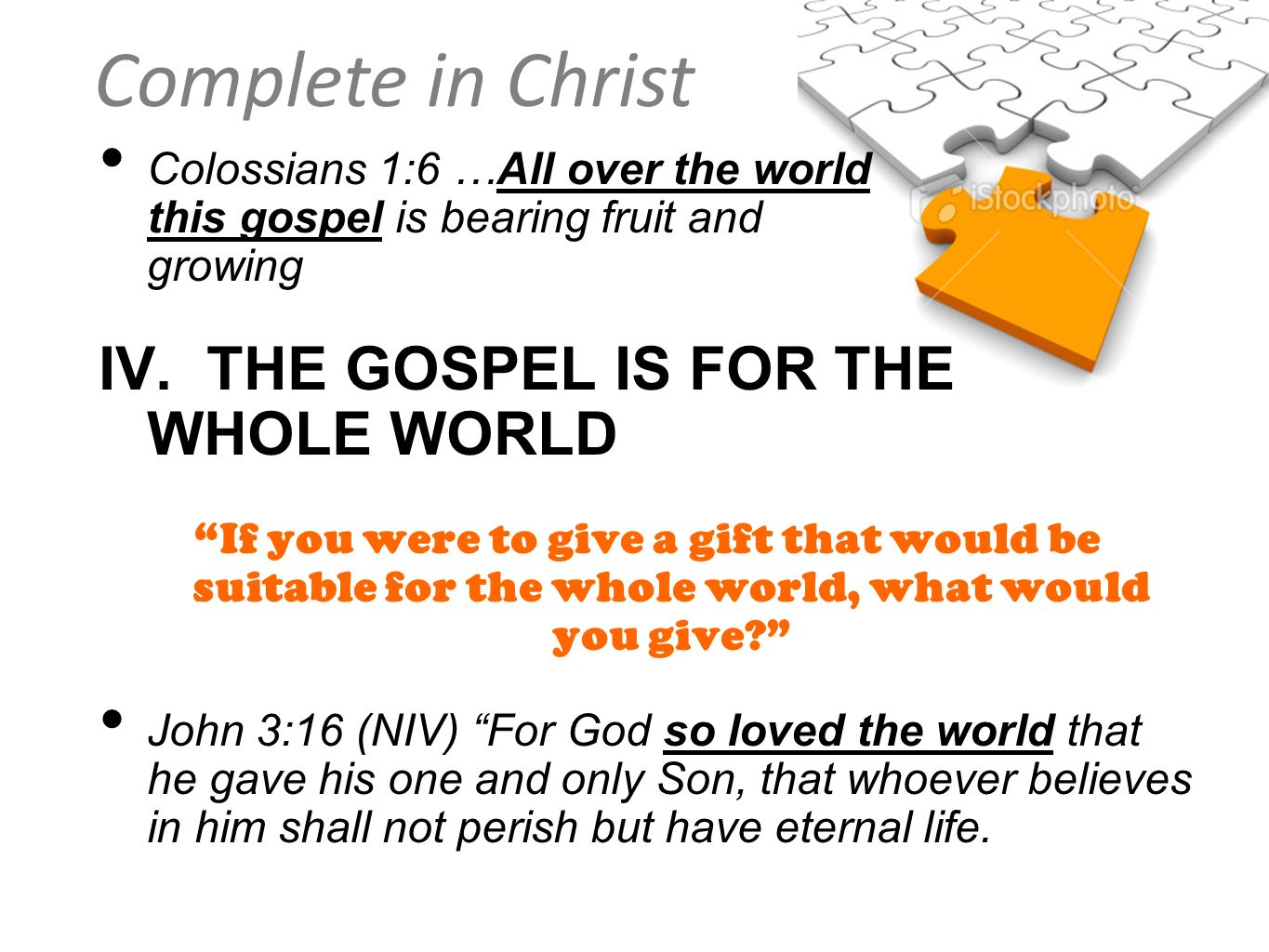 IV. THE GOSPEL IS FOR THE WHOLE WORLD