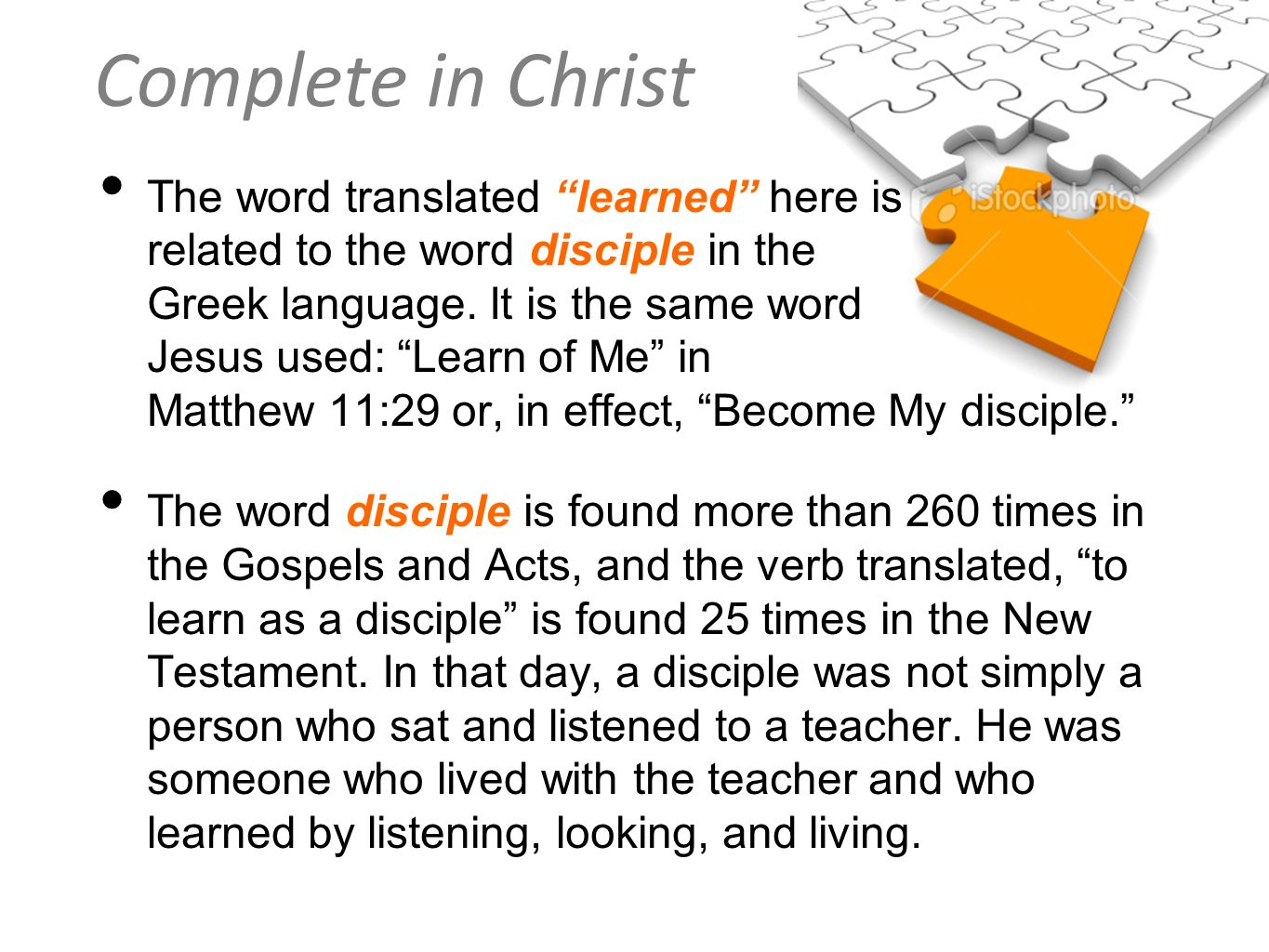 The word translated learned here is related to the word disciple in the Greek language. It is the same word Jesus used: Learn of Me in Matthew 11:29 or, in effect, Become My disciple.