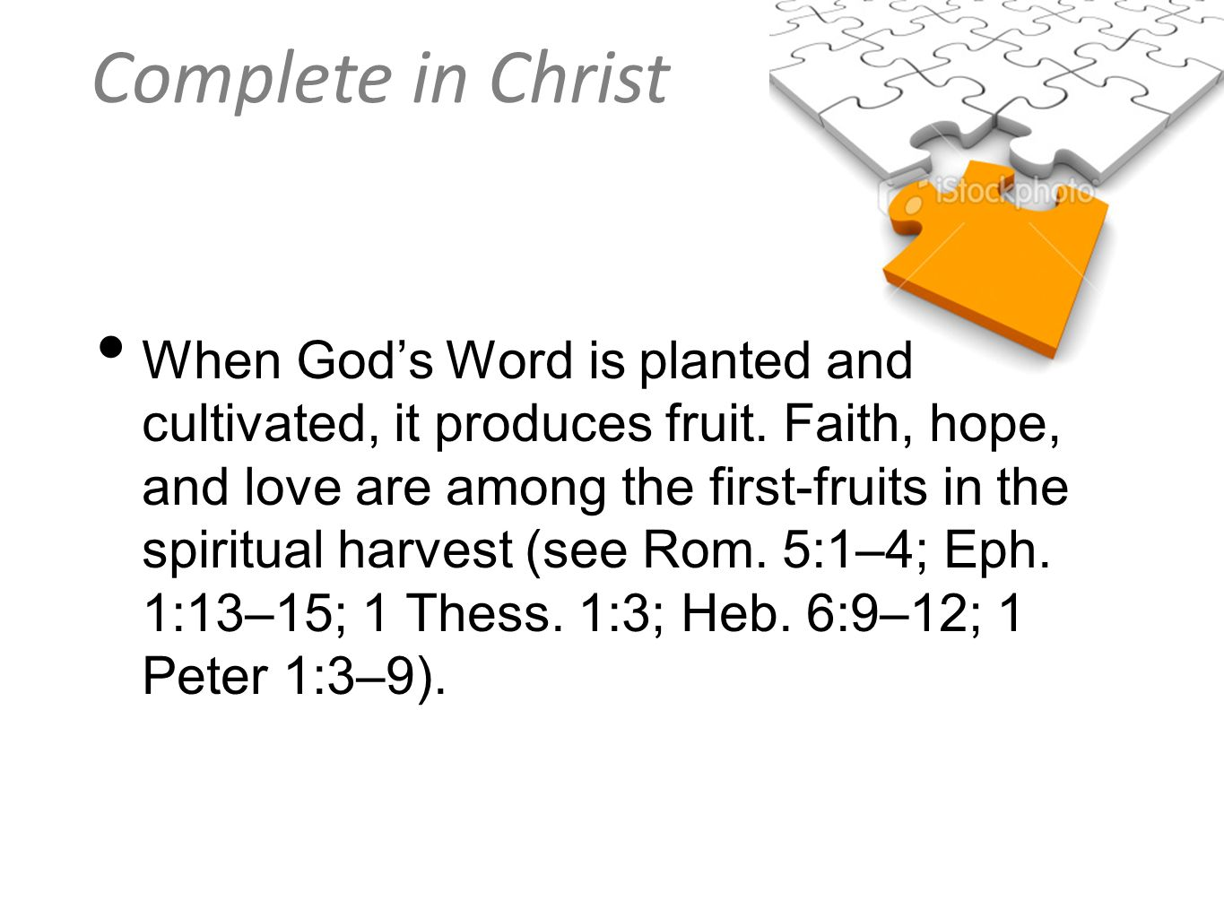 When God's Word is planted and cultivated, it produces fruit