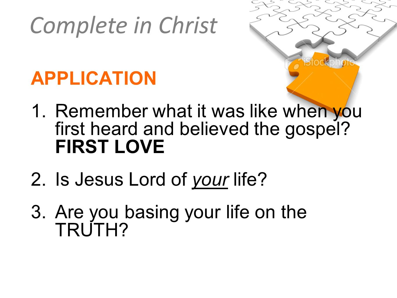 APPLICATION 1. Remember what it was like when you first heard and believed the gospel FIRST LOVE.