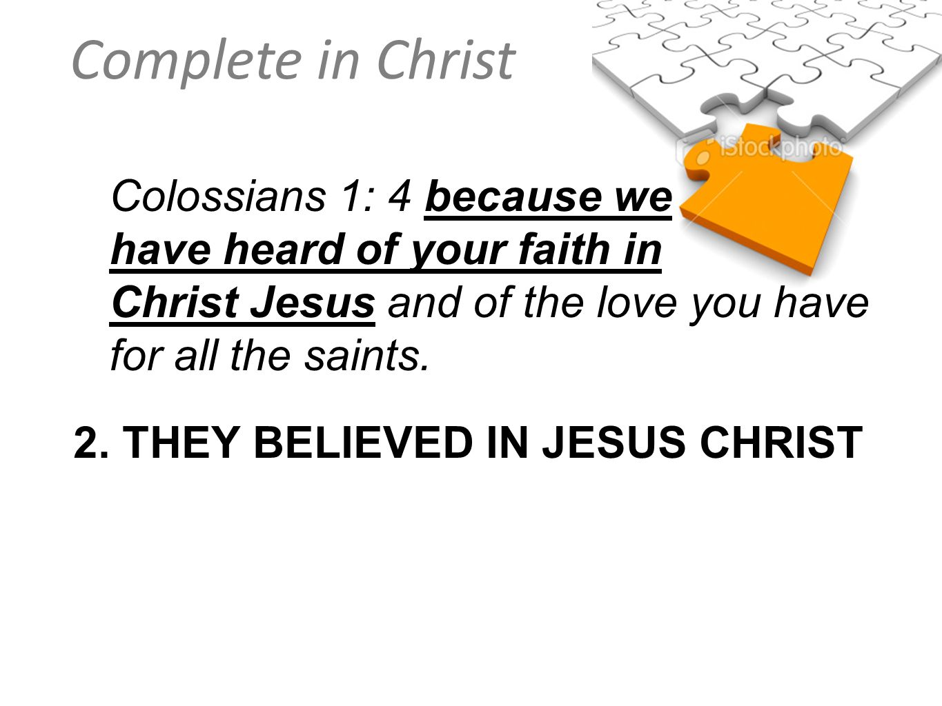 2. THEY BELIEVED IN JESUS CHRIST