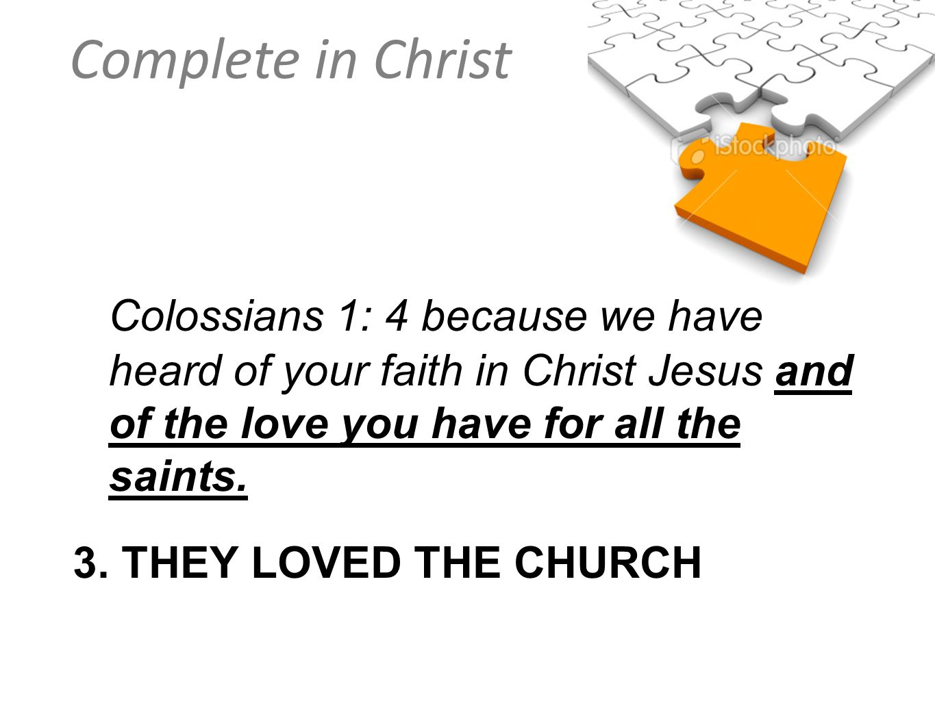 Colossians 1: 4 because we have heard of your faith in Christ Jesus and of the love you have for all the saints.