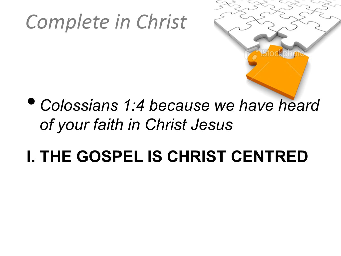 Colossians 1:4 because we have heard of your faith in Christ Jesus