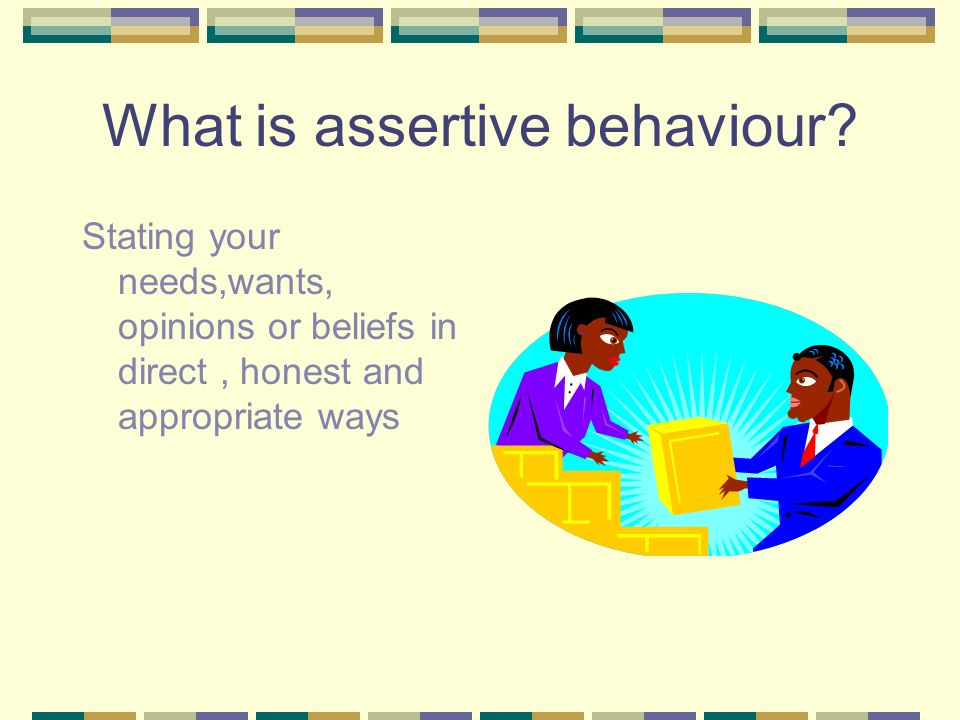 What is assertive behaviour