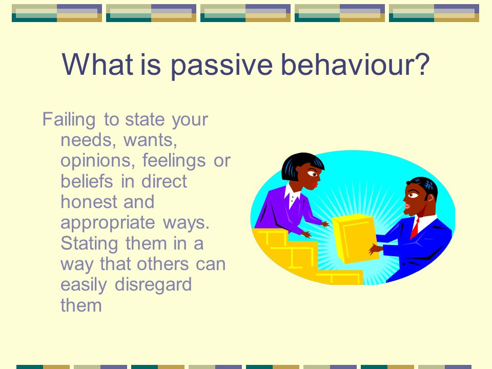 What is passive behaviour