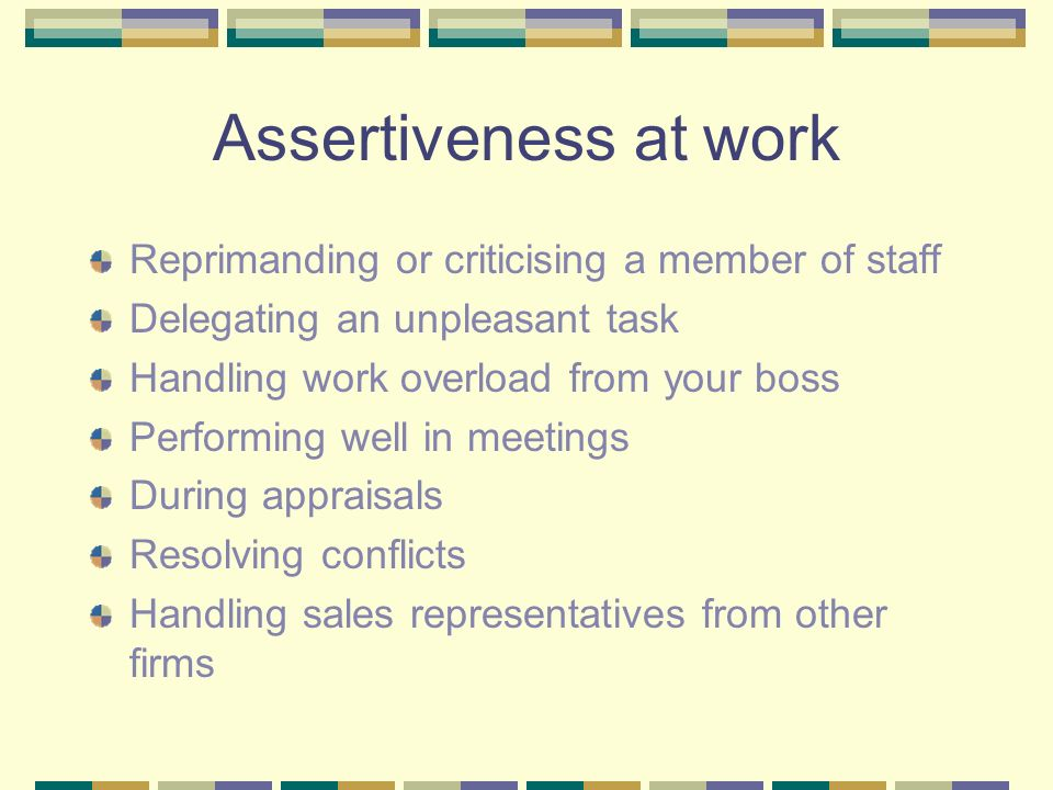 Assertiveness at work Reprimanding or criticising a member of staff