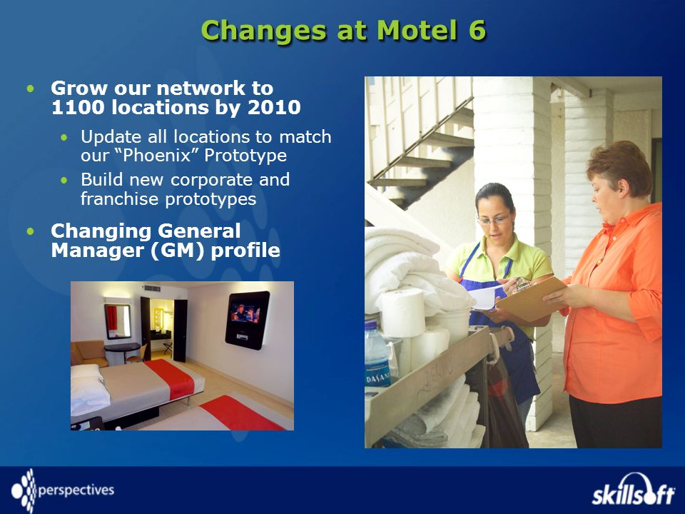 Changes at Motel 6 Grow our network to 1100 locations by 2010