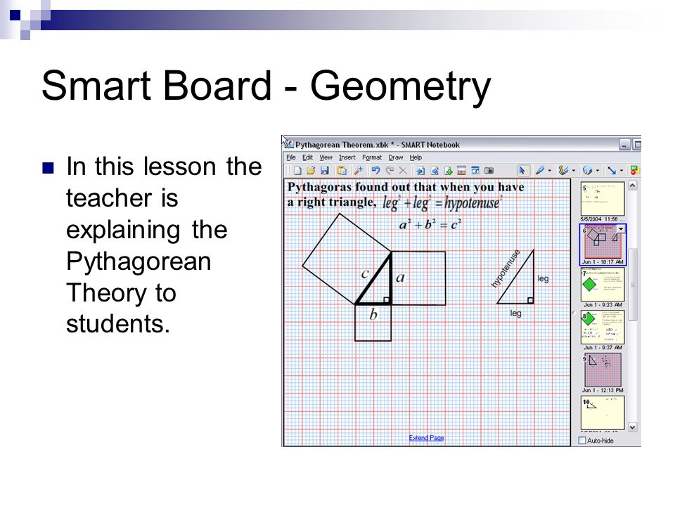 Smart Board - Geometry In this lesson the teacher is explaining the Pythagorean Theory to students.
