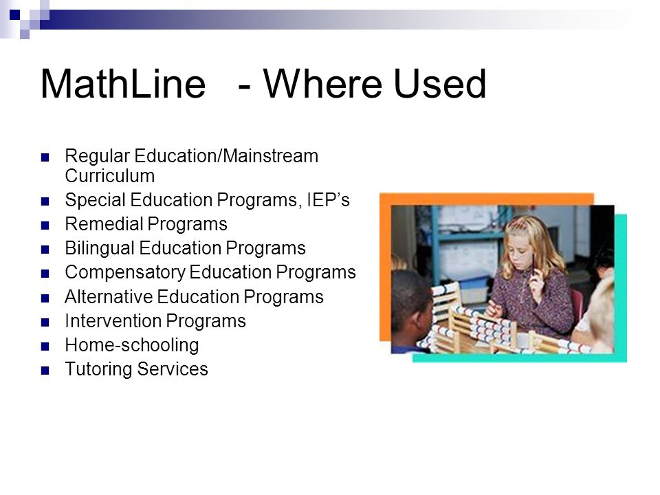 MathLine - Where Used Regular Education/Mainstream Curriculum