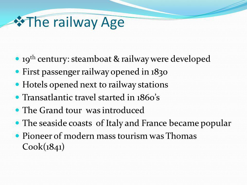 The railway Age 19th century: steamboat & railway were developed