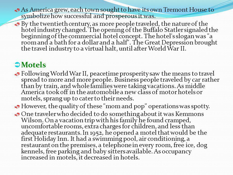 As America grew, each town sought to have its own Tremont House to symbolize how successful and prosperous it was.