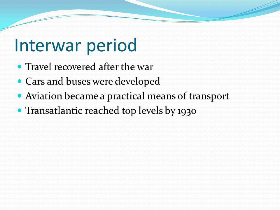 Interwar period Travel recovered after the war