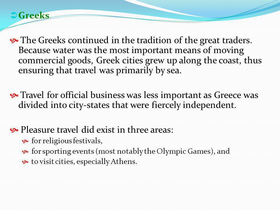 Pleasure travel did exist in three areas: