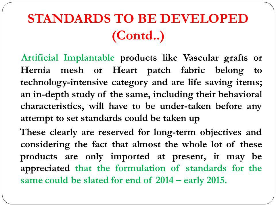 STANDARDS TO BE DEVELOPED (Contd..)