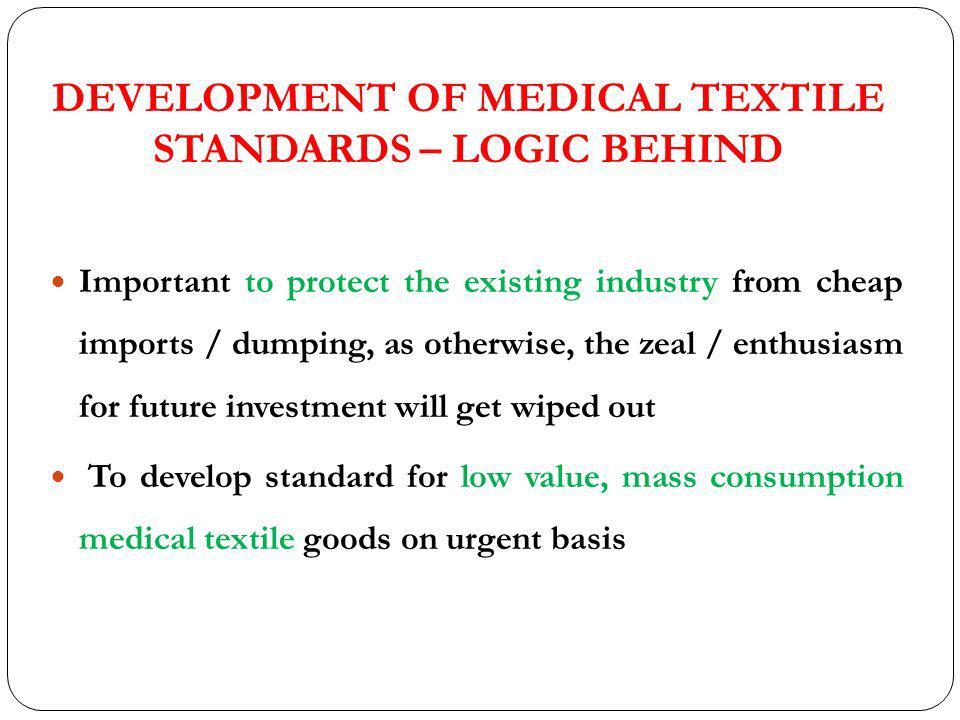 DEVELOPMENT OF MEDICAL TEXTILE STANDARDS – LOGIC BEHIND
