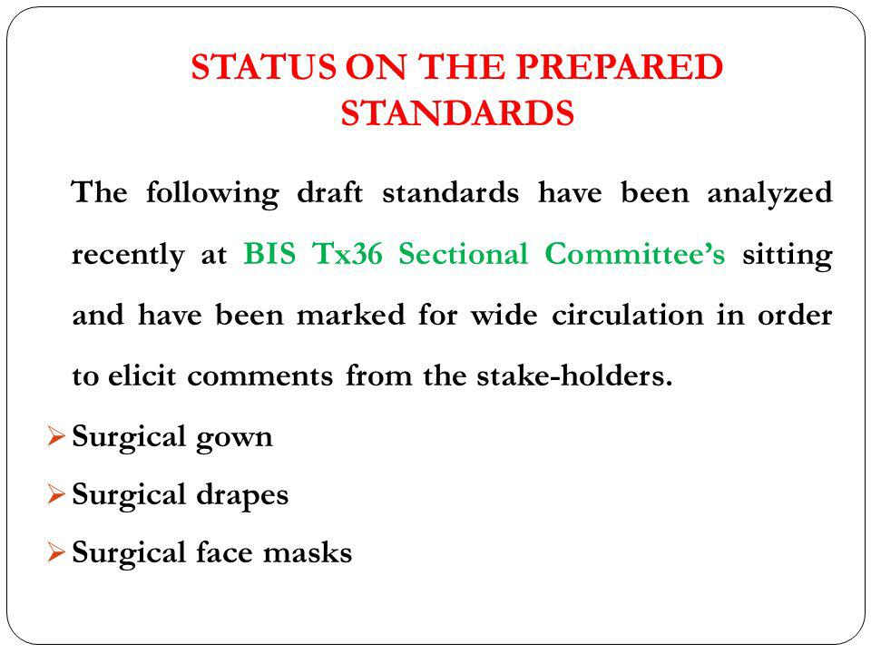 STATUS ON THE PREPARED STANDARDS