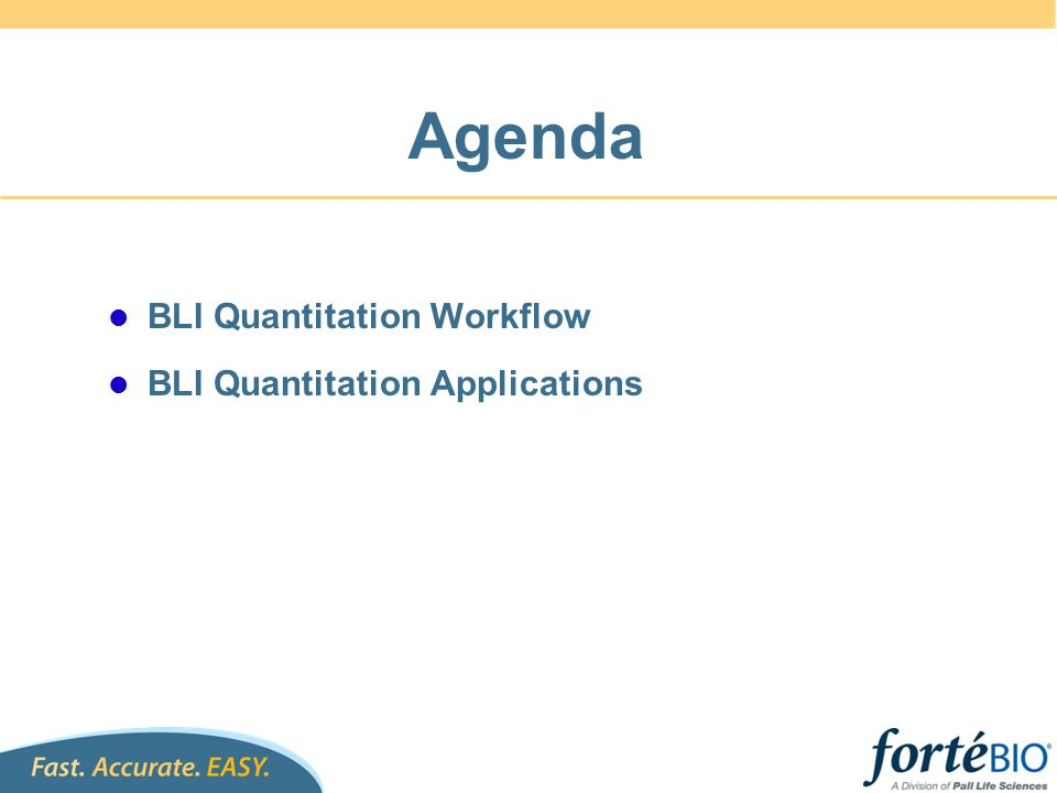 Agenda BLI Quantitation Workflow BLI Quantitation Applications