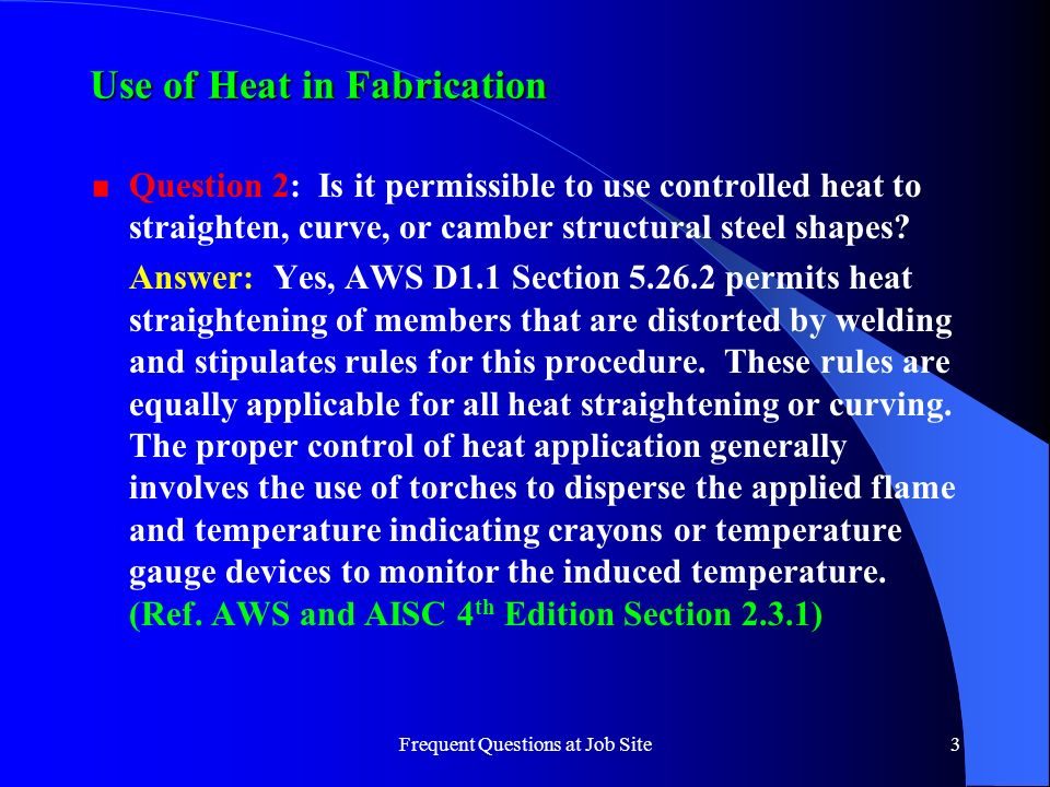 Use of Heat in Fabrication