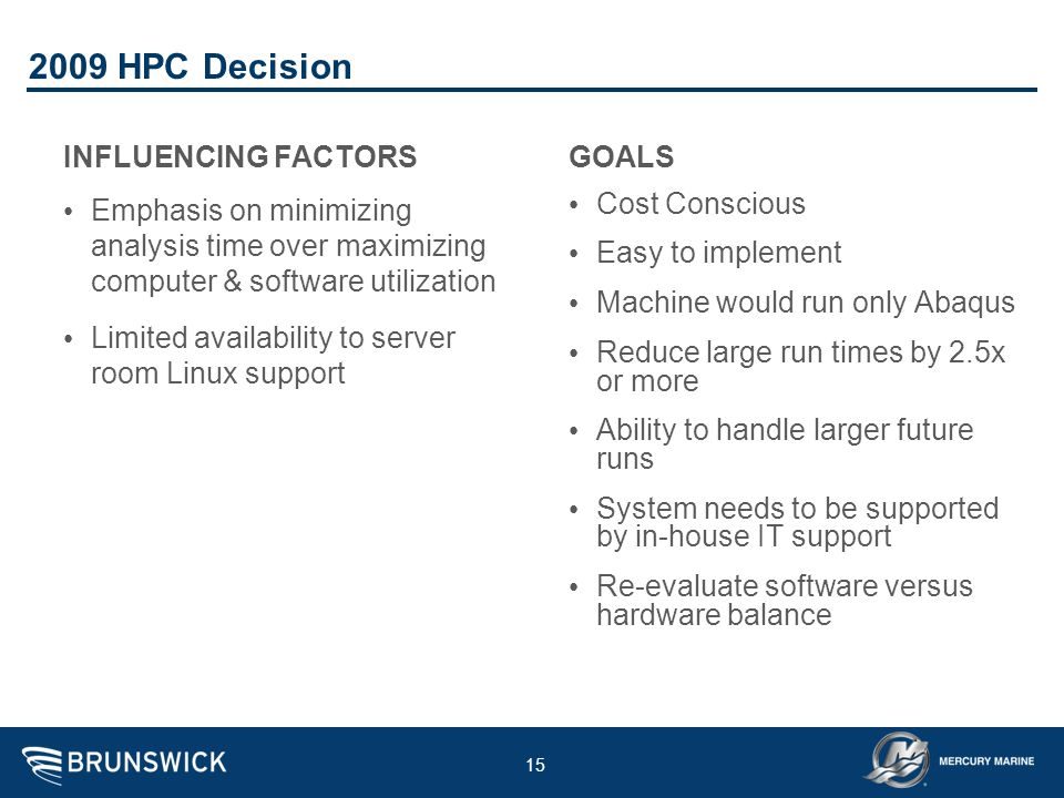 2009 HPC Decision INFLUENCING FACTORS GOALS