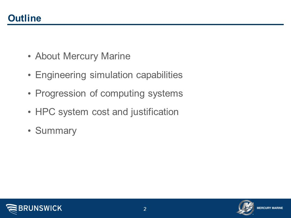 OutlineAbout Mercury Marine. Engineering simulation capabilities. Progression of computing systems.