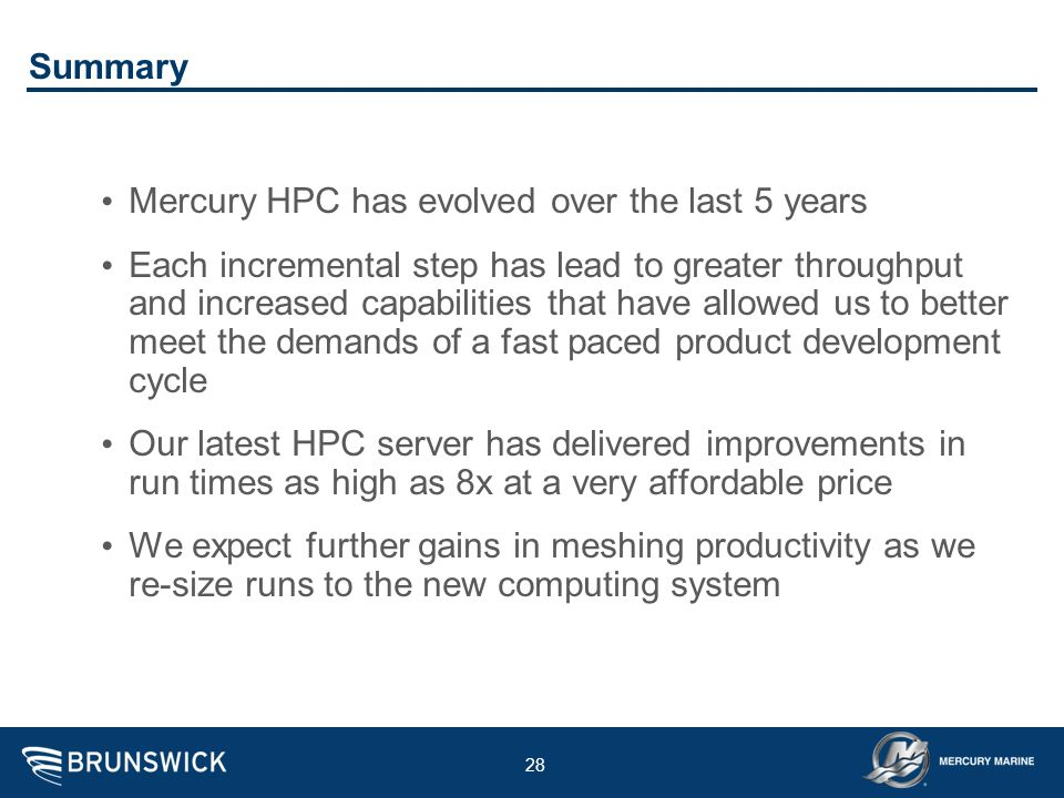 Summary Mercury HPC has evolved over the last 5 years.