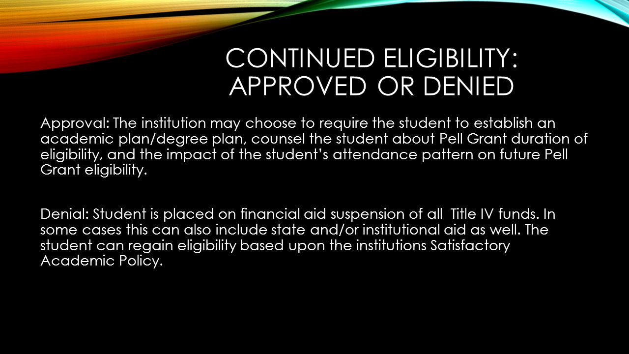 Continued eligibility: Approved or denied