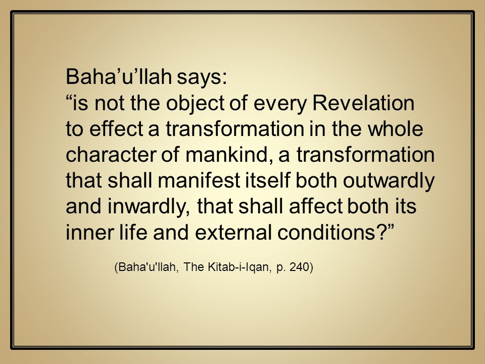Baha'u'llah says: