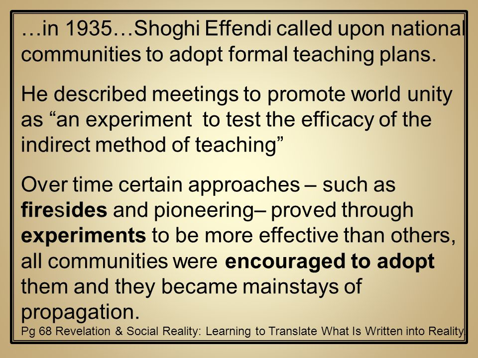 …in 1935…Shoghi Effendi called upon national communities to adopt formal teaching plans.