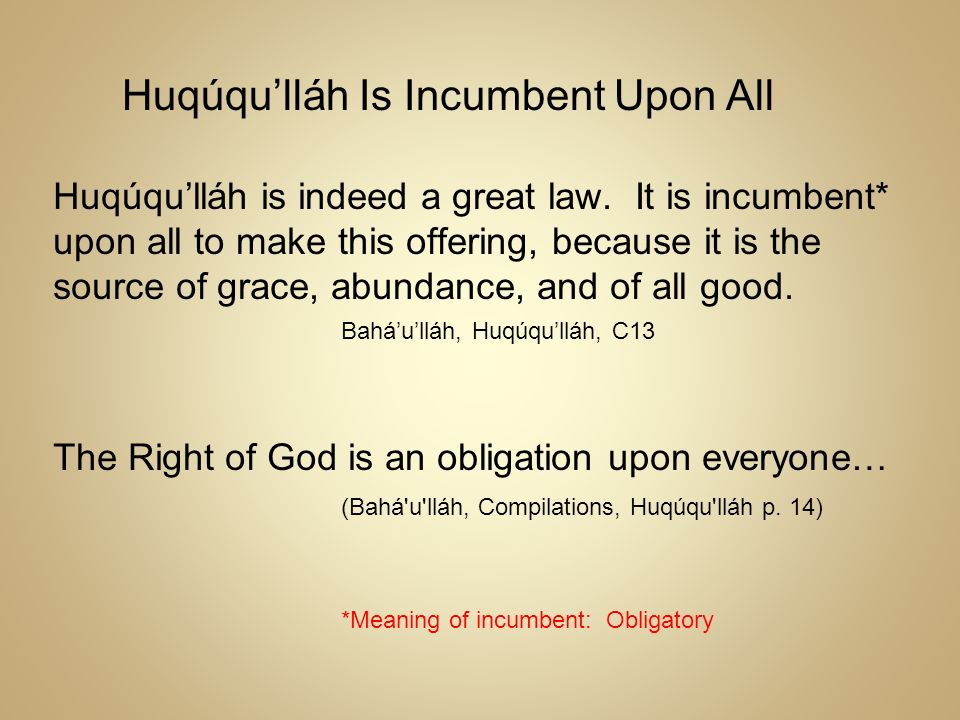 Huqúqu'lláh Is Incumbent Upon All