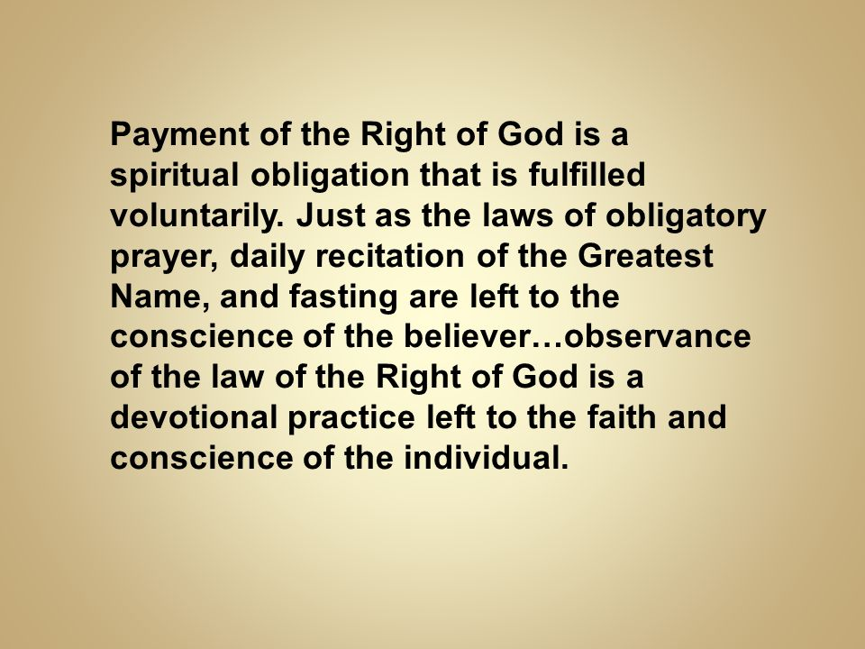 Payment of the Right of God is a spiritual obligation that is fulfilled voluntarily.
