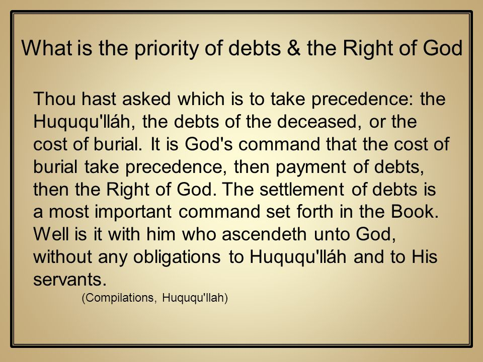 What is the priority of debts & the Right of God