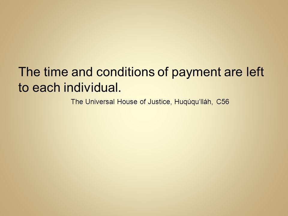 The time and conditions of payment are left to each individual.